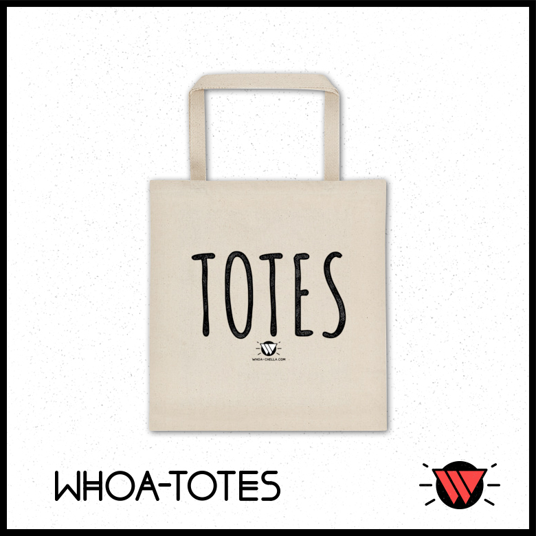 Whoa-Totes-Mock